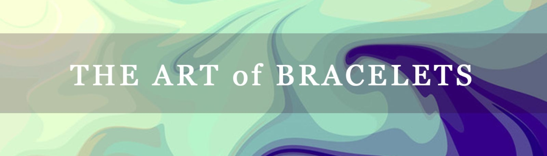 The Art of Braceletss